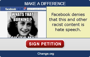 Facebook Must Stop Allowing Hate Speech Petition on Change.org