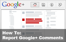 How to Report Google+ Comments