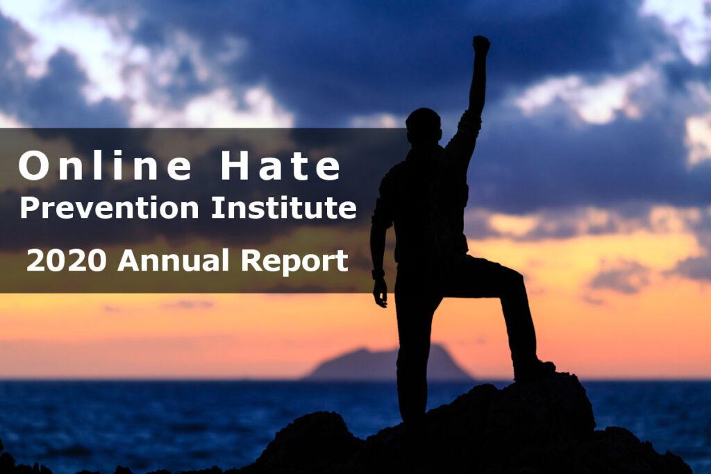 Online Hate Prevention Institute 2020 Annual Report